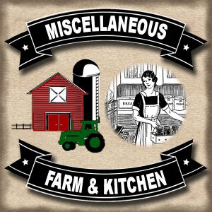 Misc. Farm & Kitchen